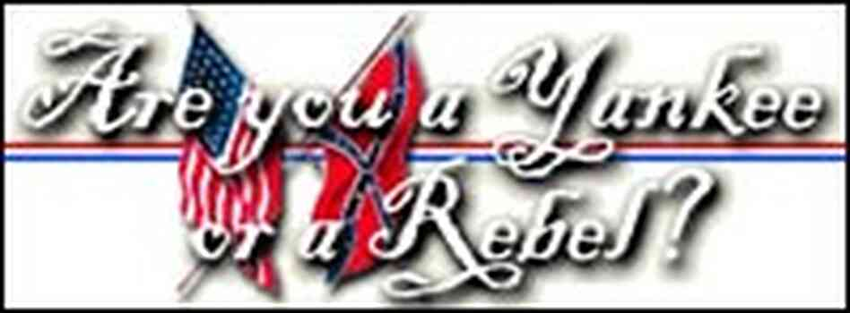 Are you a Yankee or a Rebel?