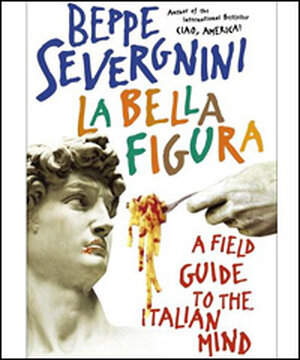 Detail from the cover of 'La Bella Figura: A Field Guide to the Italian Mind'
