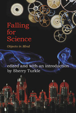 """""""Falling For Science"""" by Sherry Turkle."""