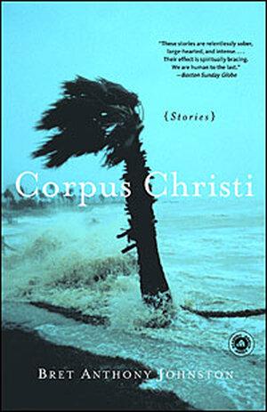 "Bret Anthony Johnston's book ""Corpus Christi: Stories."""