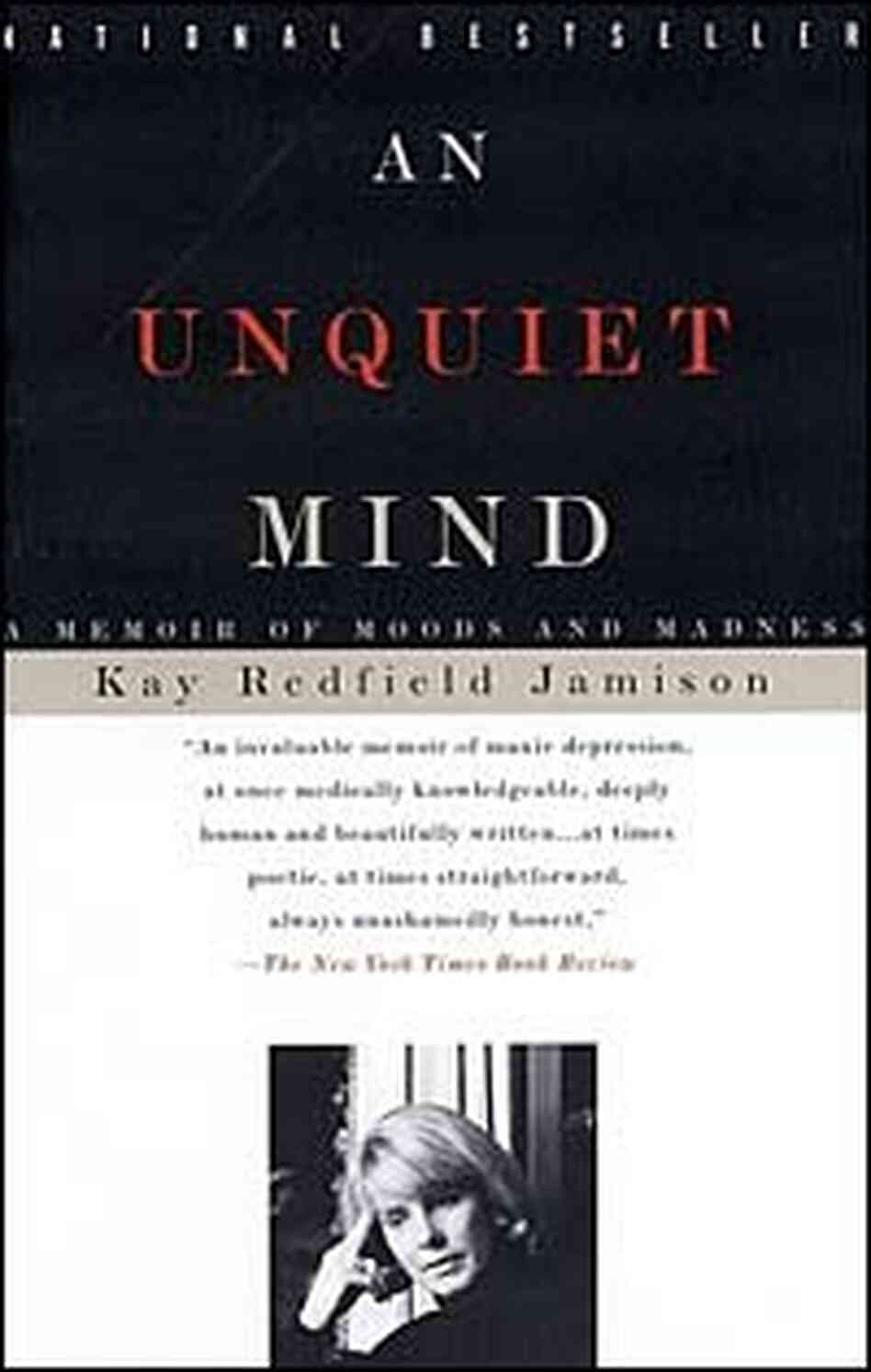 an unquiet mind Kay redfield jamison, born in 1956, starts the book vividly describing her standing outside in the playground, just outside of washington, looking up at the skies.