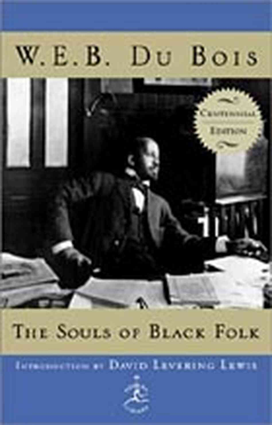 DuBois, W.E.B., The Souls of Black Folk: Sketches and Essays . Second ...