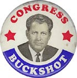 "I couldn't resist.  ""Buckshot"" Hoffner was an unsuccessful Democratic candidate for Congress in Nort"