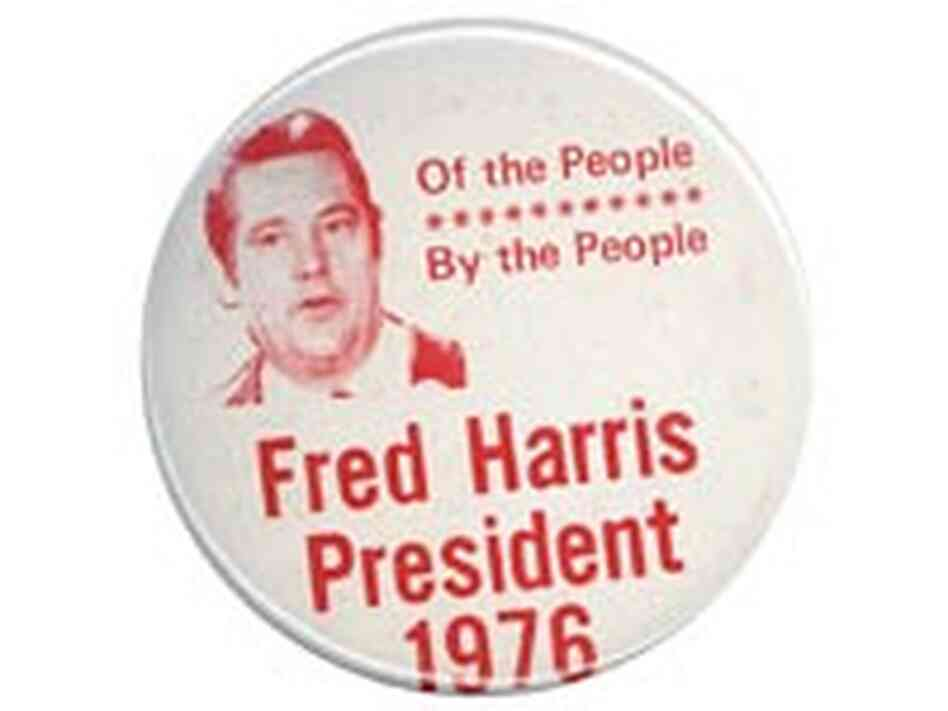 'Of the People, By the People: Fred Harris President 1976' button