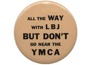 'All the Way with LBJ But Don't Go Near the YMCA' button