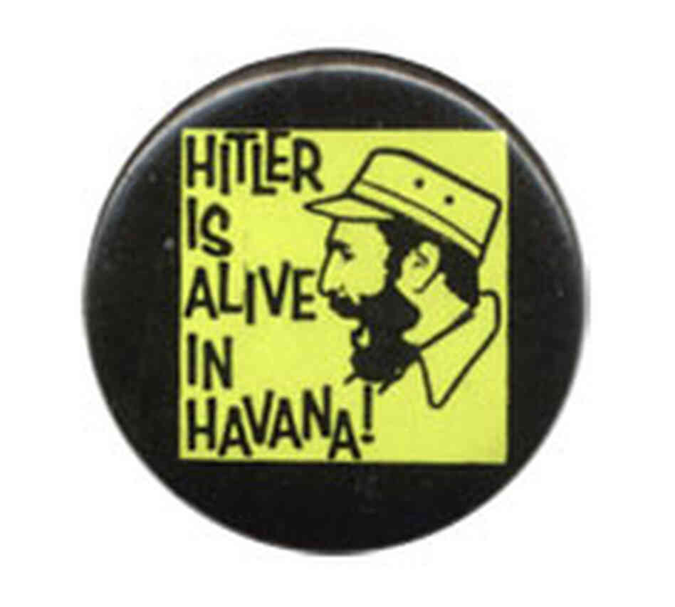 'Hitler is Alive in Havana!' button