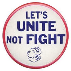 'Let's UNITE Not FIGHT button'