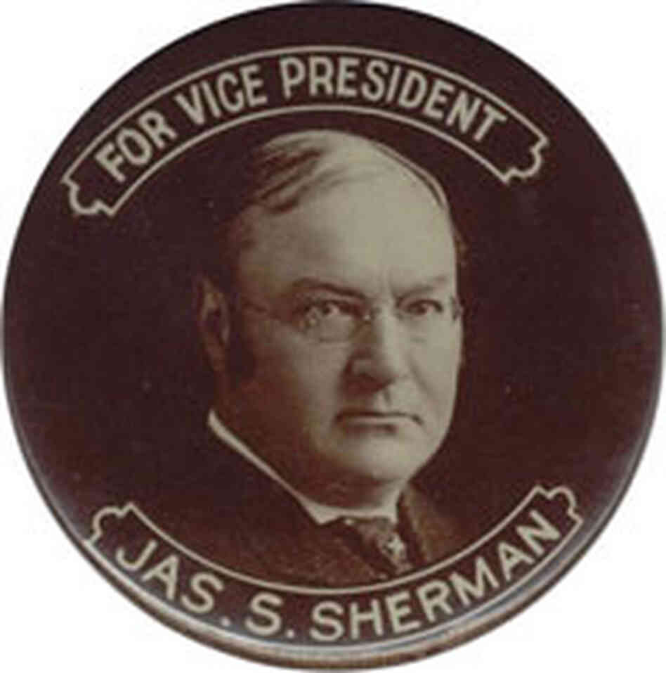 Vice President Sherman died six days before the 1912 election.