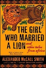 'The Girl Who Married a Lion' by Alexander McCall Smith