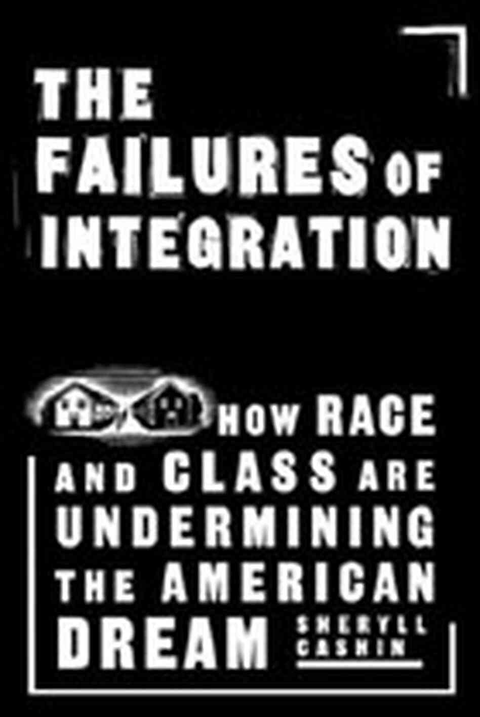 Cover of The Failures of Integration.