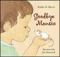 'Goodbye Mousie' by Robie Harris, illustrated by Jan Ormerod