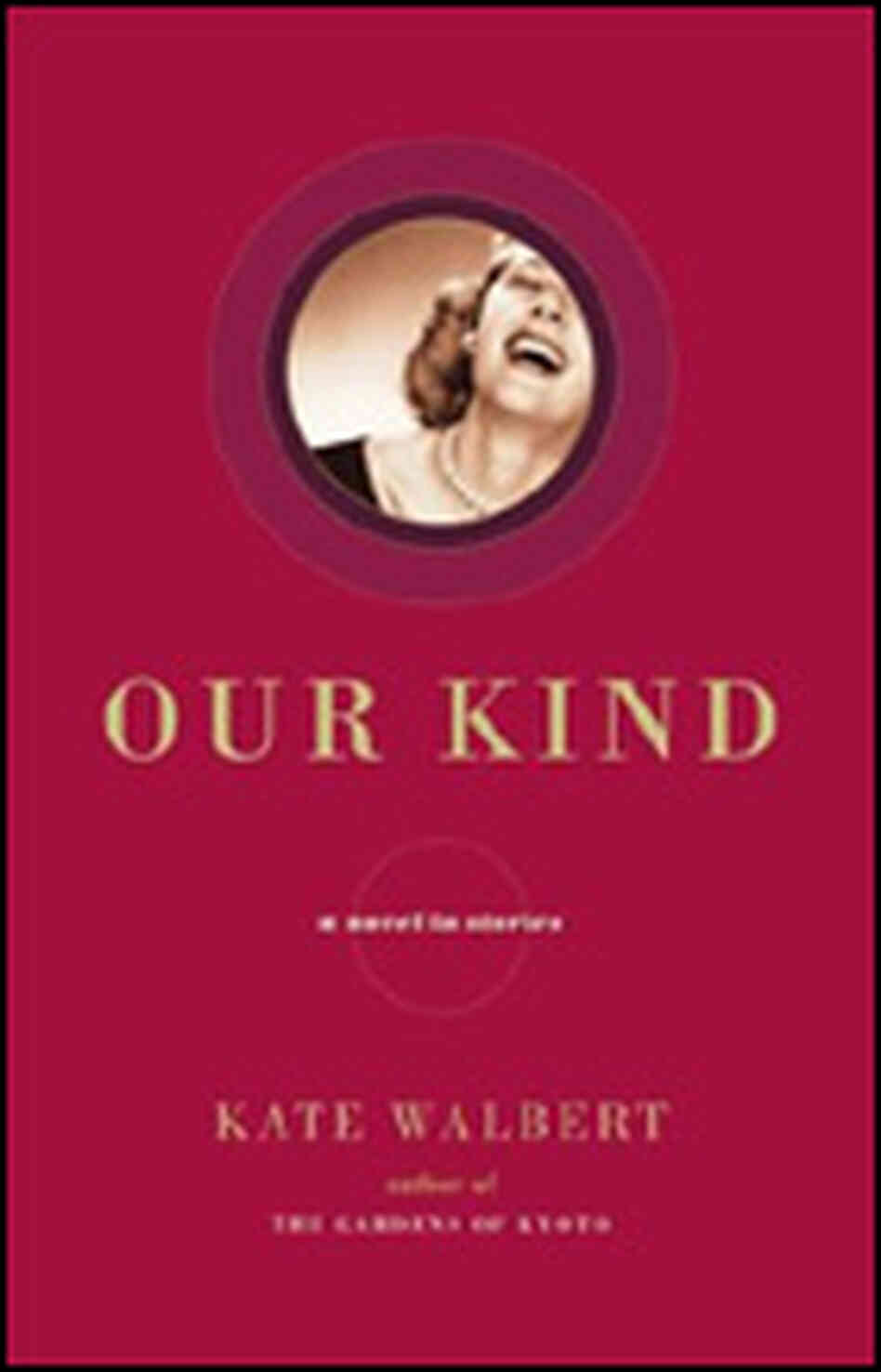 Kate Walbert's 'Our Kind: A Novel in Stories'