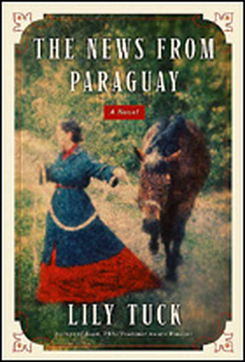 'The News from Paraguay' by Lily Tuck
