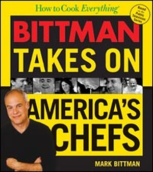 'Bittman Takes on America's Chefs'