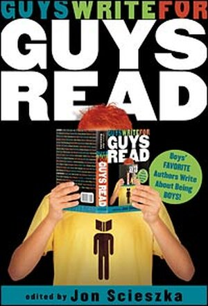 'Guys Write for Guys Read' edited by Jon Scieszka