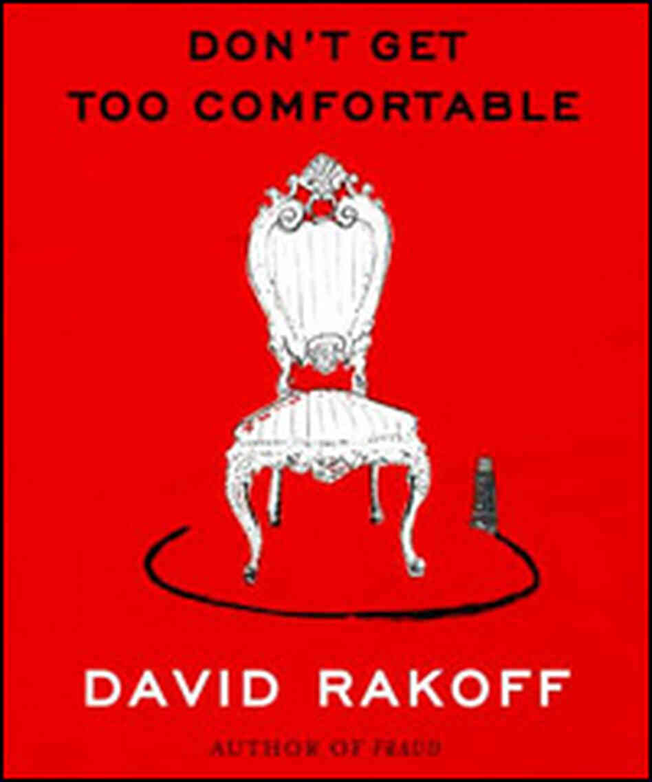 David Rakoff deconstructs the trappings of modern life in 'Don't Get Too Comfortable'