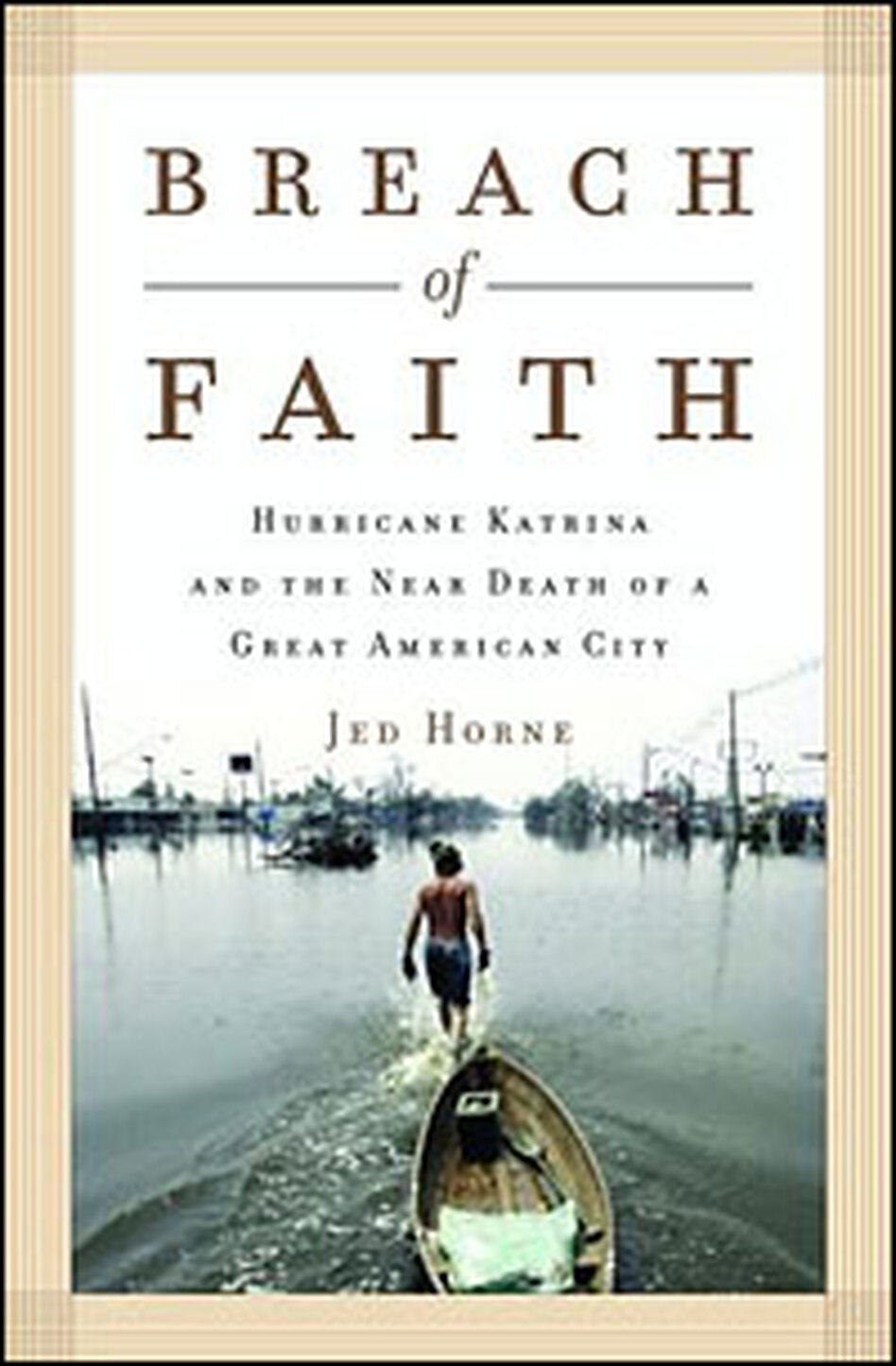 Jed Horne's <em>Breach of Faith</em> has been praised as one of the best books about Katrina so far. A veteran editor of <em>The (New Orleans) Times-Picayune</em>, Horne delivers pathos in the survivor stories, and shows a shrewd eye for detail.