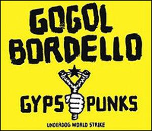 """Gogol Bordello's album """"Gypsy Punks Underdog World Strike"""""""