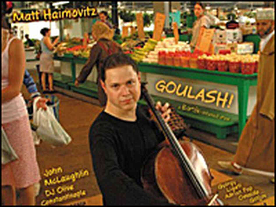 The cover of Matt Haimovitz's 'Goulash'