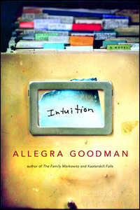 Book jacket of 'Intuition' by Allegra Goodman