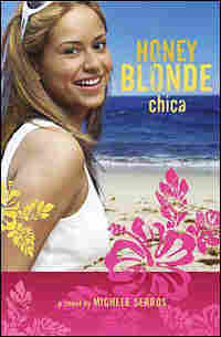 Jacket Image of 'Honey Blonde Chica' by Michele Serros
