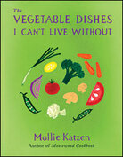 'The Vegetable Dishes I Can't Live Without' by Mollie Katzen