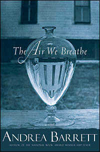 Cover of 'The Air We Breathe' by Andrea Barrett