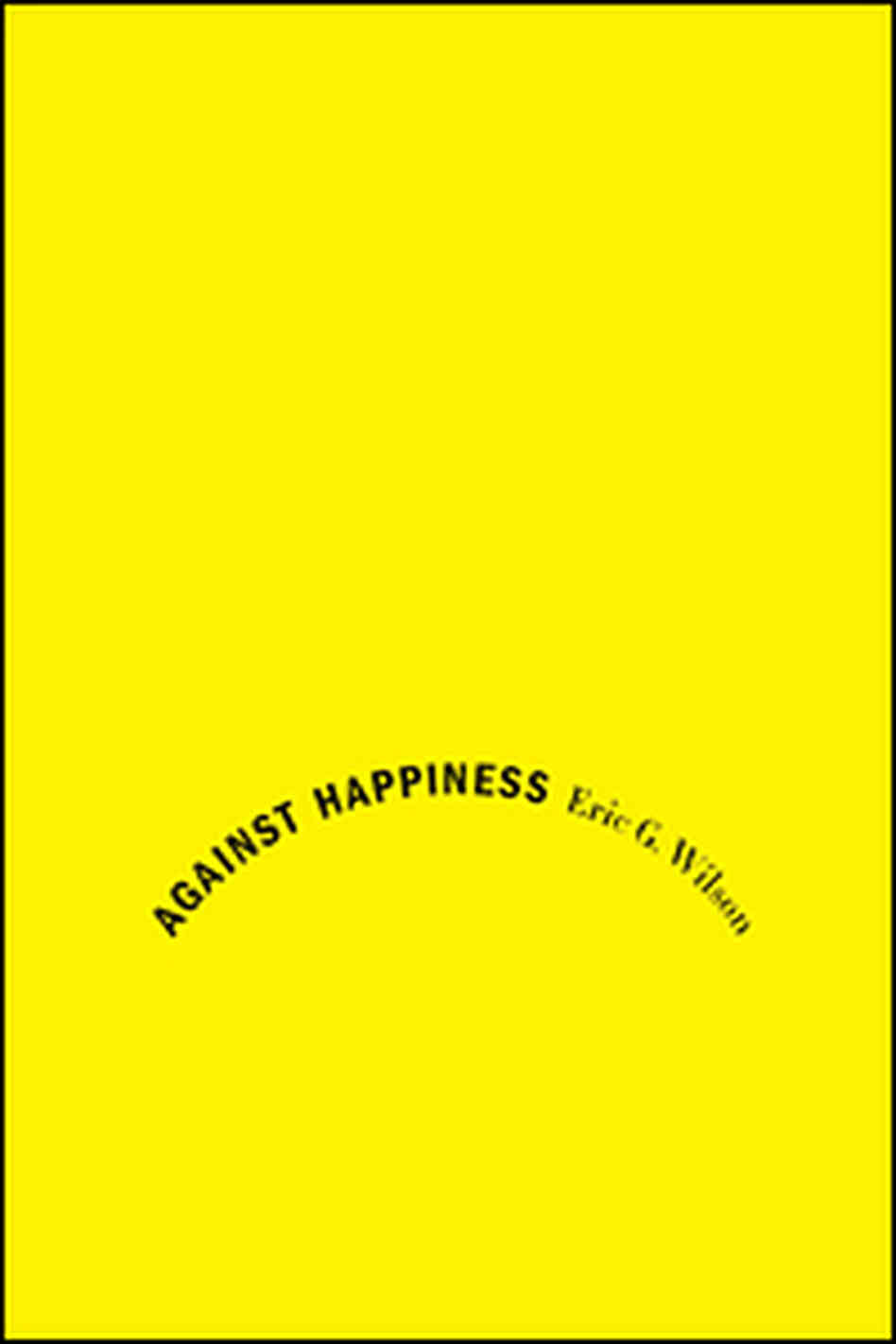 Cover of 'Against Happiness'
