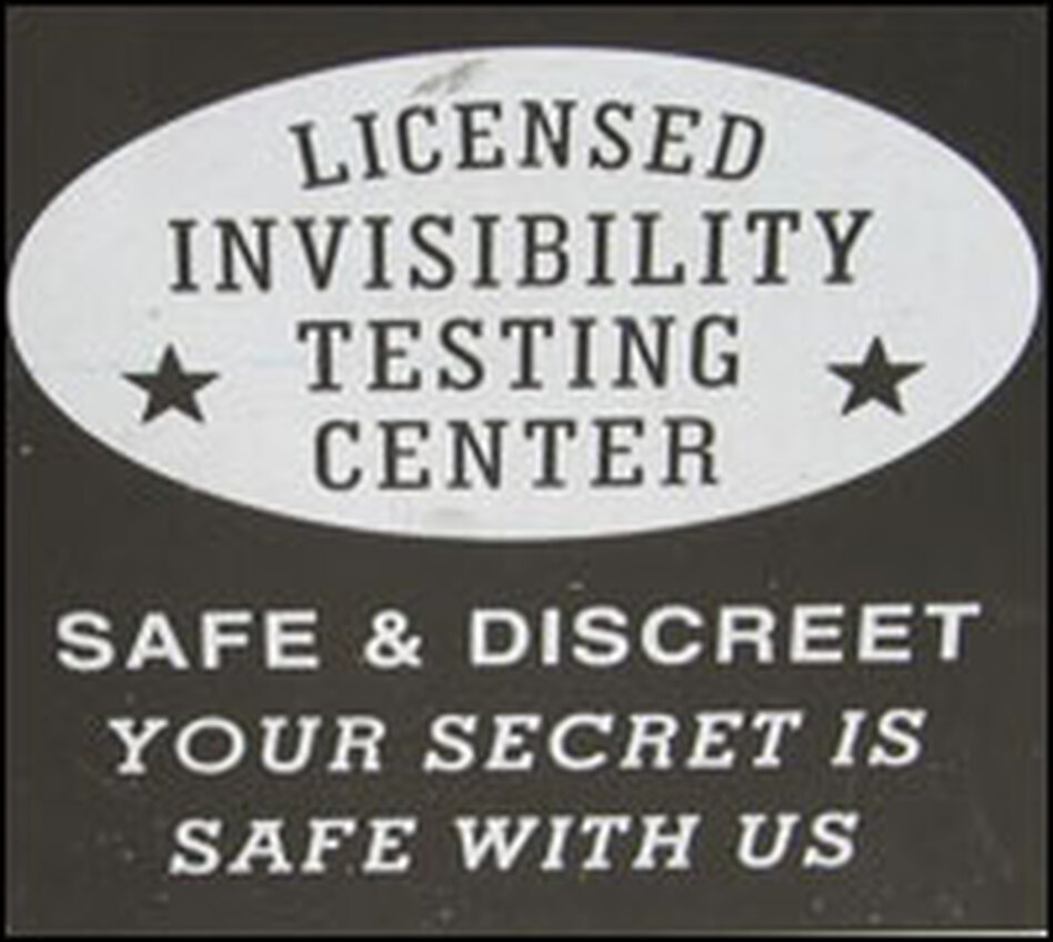 What would a superhero supply store be without invisibility testing services?