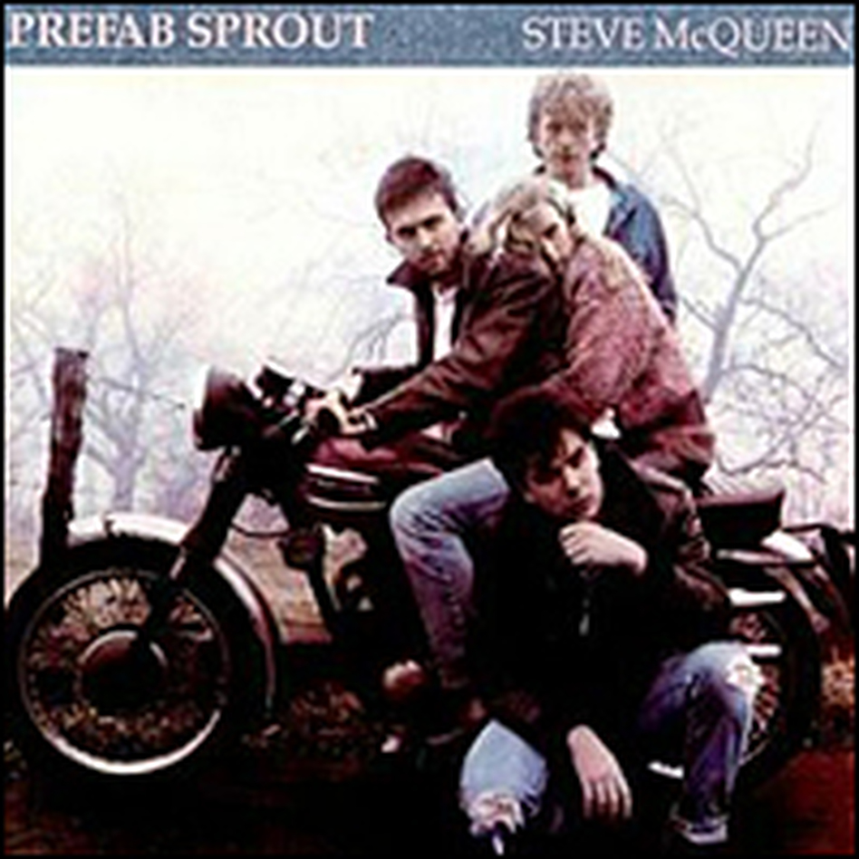 Prefab Sprout's second album, <em>Steve McQueen</em>, was originally released in the U.S. under the title <em>Two Wheels Good</em>.