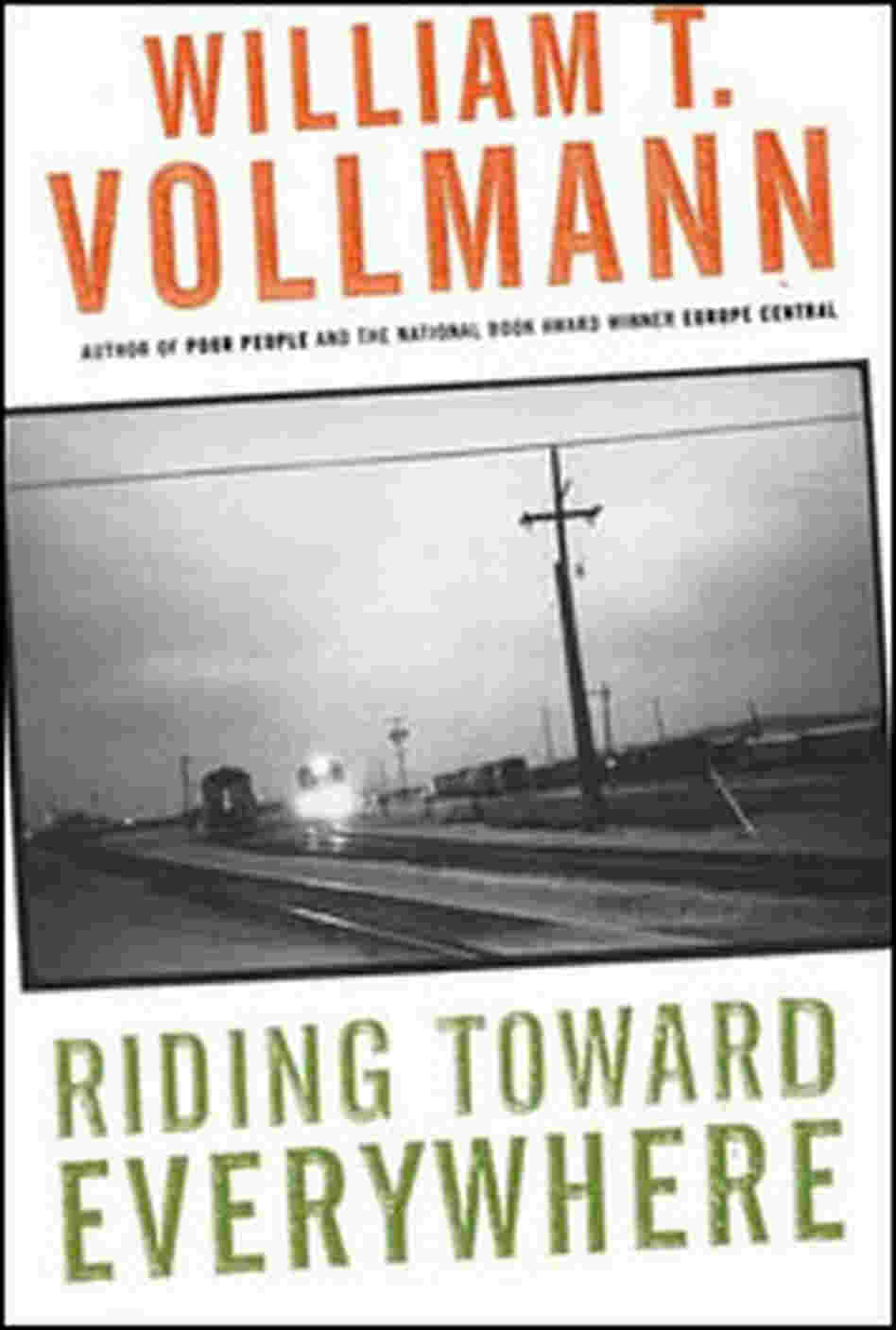 William Vollmann, Riding Towards Everywhere