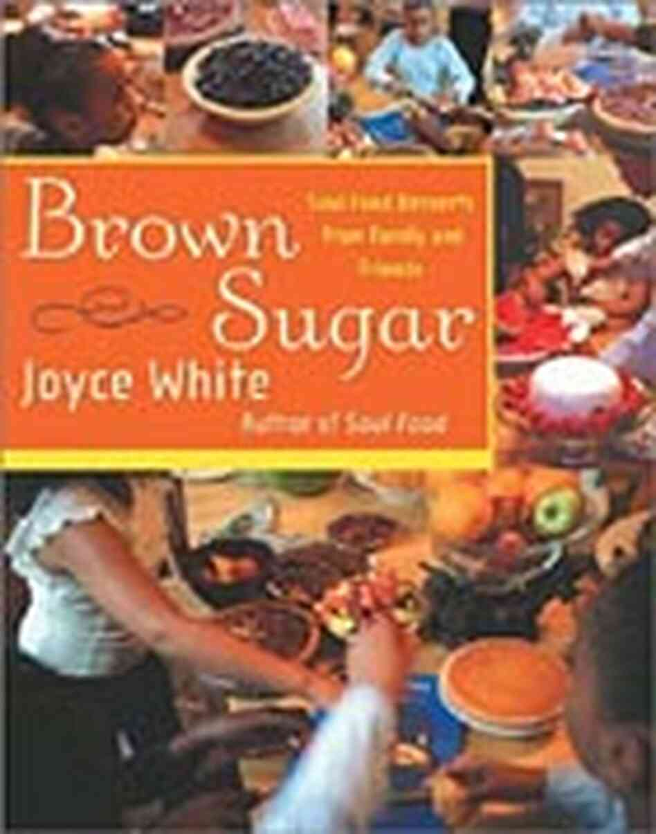Cover of Joyce White's 'Brown Sugar: Soul Food Desserts from Family and Friends'