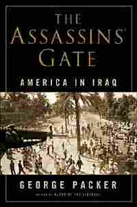 Cover for 'The Assassins' Gate: America in Iraq'