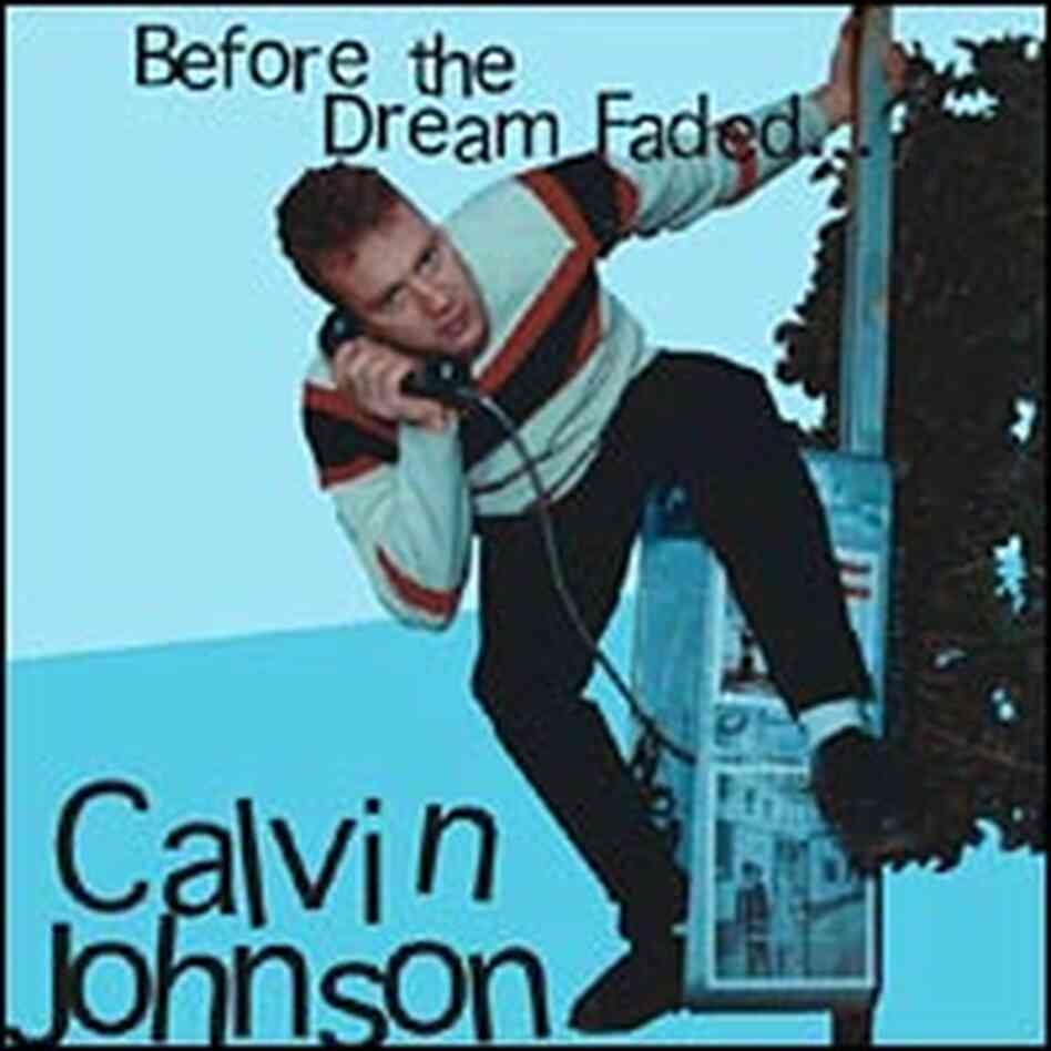 CD cover for Calvin Johnson's 'Before the Dream Faded'