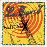 Album cover for 'I Heard It On the X' by Los Super 7'