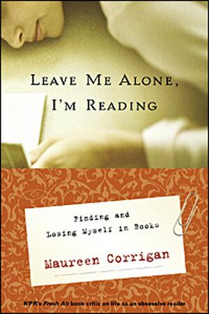 Cover of Maureen Corrigan's Memoir 'Leave Me Alone, I'm Reading.'