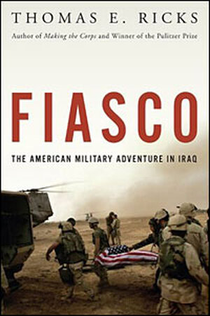 'Fiasco: The American Military Adventure in Iraq'