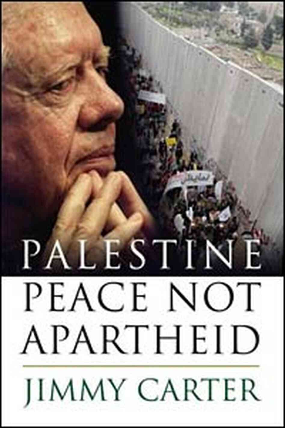 Jimmy Carter; Palestine: Peace Not Apartheid