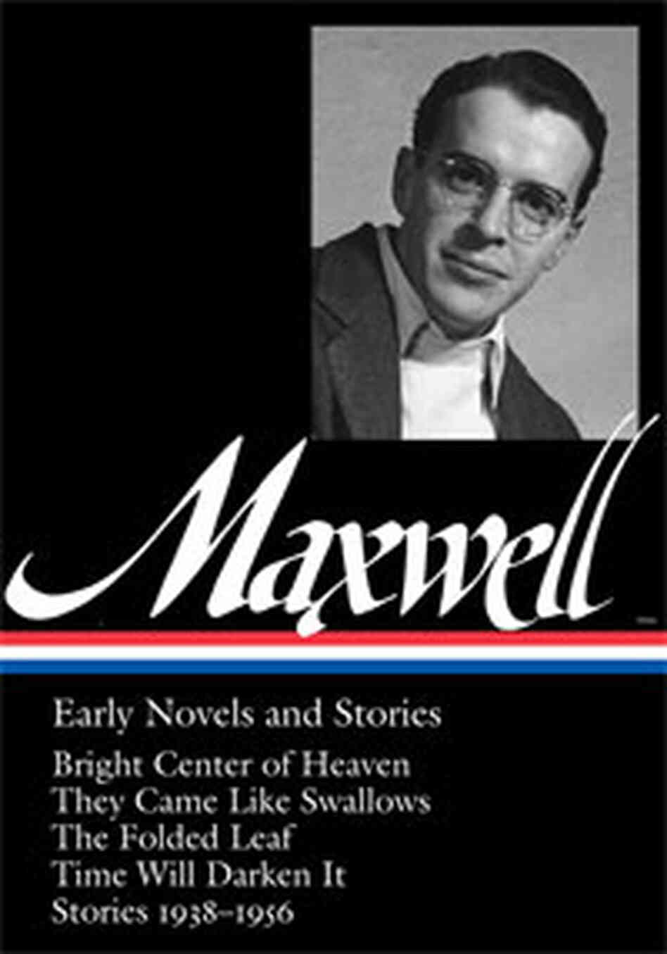 William Maxwell's Early Novels and Stories