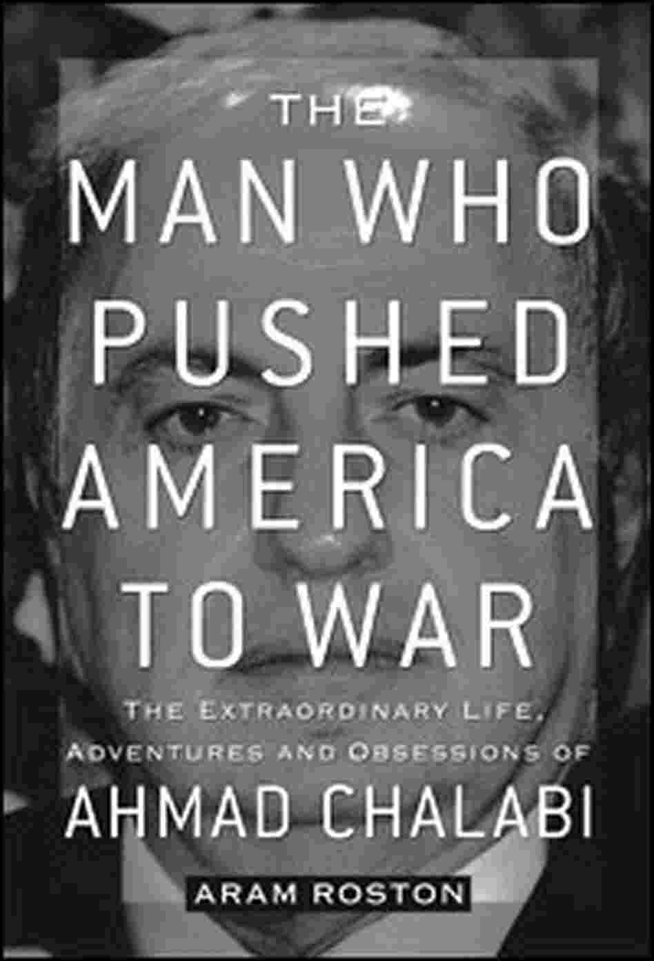 The Man Who Pushed America to War