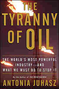Cover of Antonia Juhasz's 'The Tyranny of Oil'