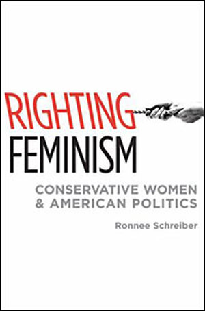 Cover of Ronnee Schreiber's 'Righting Feminism'