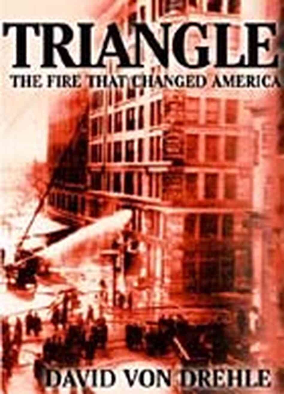 'Triangle: The Fire That Changed America' book cover