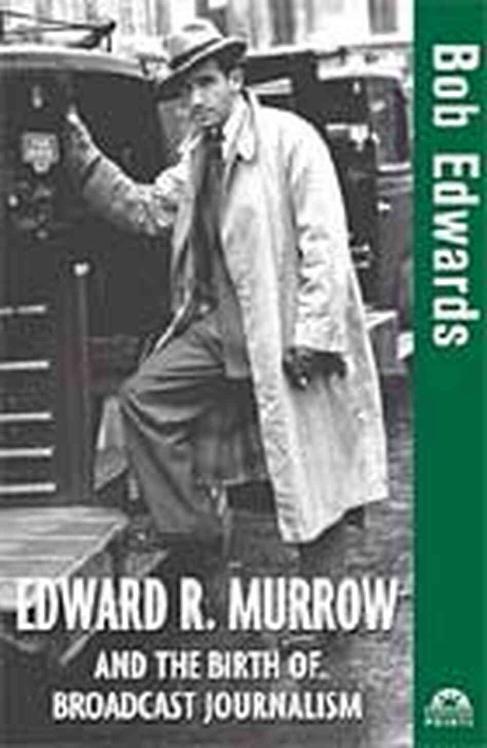 'Edward R. Murrow and the Birth of Broadcast Journalism'