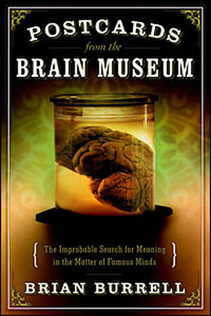 'Postcards from the Brain Museum' by Brian Burrell