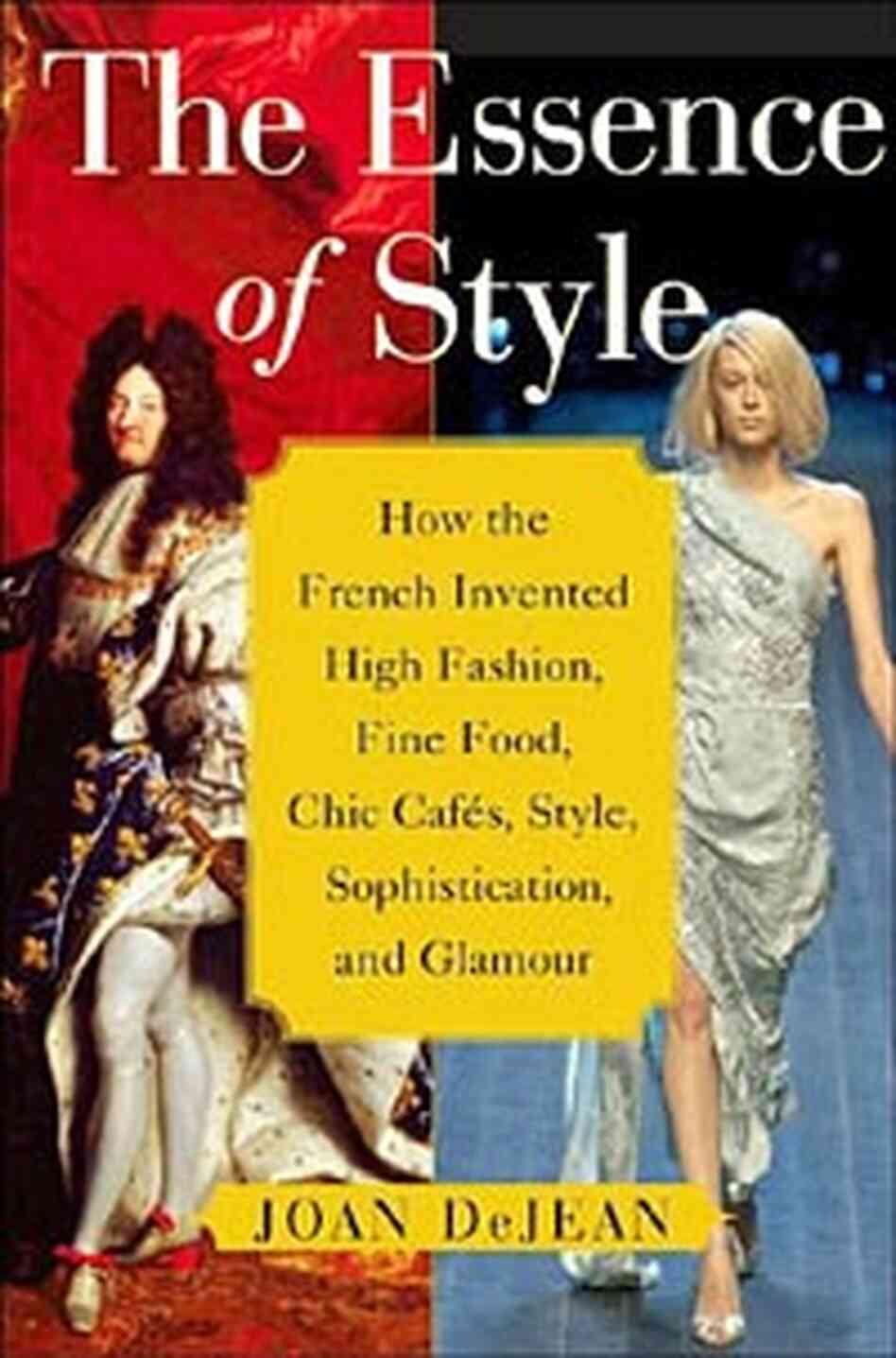 Cover for Joan DeJean's book 'The Essence of Style'