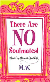 Cover for 'There Are No Soulmates!' by M.W.