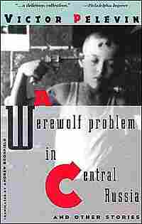 Cover of 'A Werewolf Problem in Central Russia and Other Stories' by Victor Pelevin