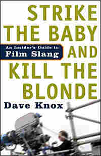 'Strike the Baby and Kill the Blonde' by camera operator Dave Knox