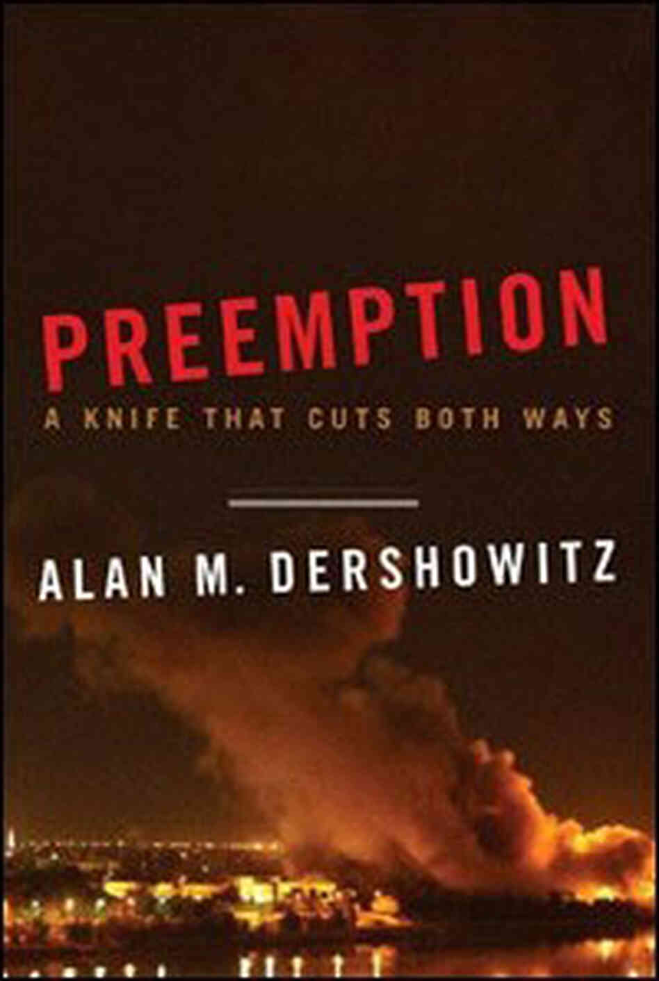 'Preemption: a Knife That Cuts Both Ways'
